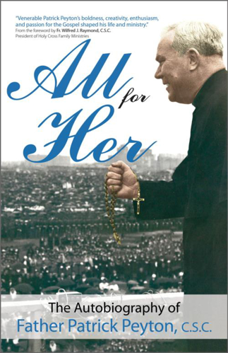 Picture of All for Her: The Autobiography of Father Patrick Peyton, C.S.C.