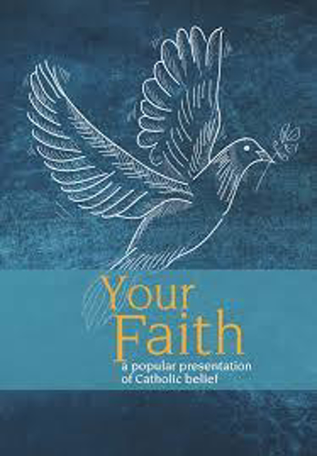 Picture of Your Faith: A Popular Presentation of Catholic Belief
