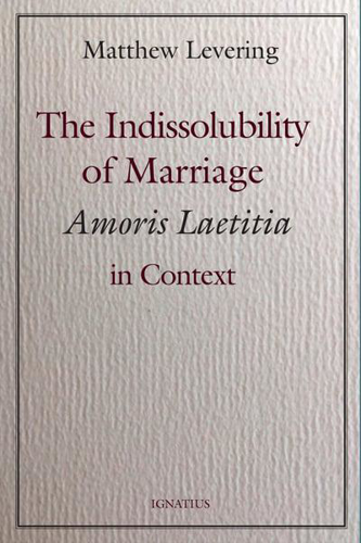 Picture of The Indissolubility of Marriage: Amoris Laetitia in Context