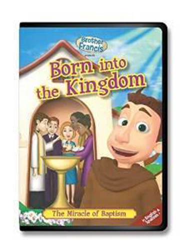 Picture of Born into the Kingdom: The Miracle of Baptism (Brother Francis)