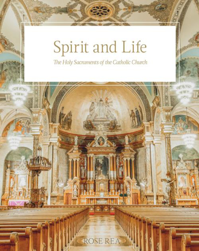 Picture of Spirit and Life: The Holy Sacraments