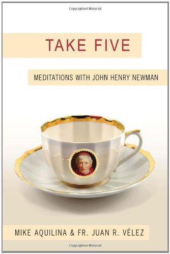 Picture of Take Five: Meditations with John Henry Newman