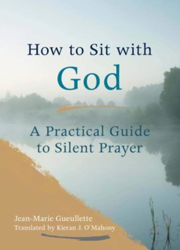 Picture of How To Sit With God: A Practical Guide to Silent Prayer