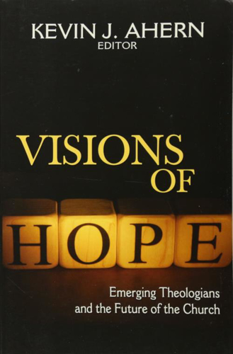Picture of Visions of Hope: Emerging Theologians and the Future of the Church