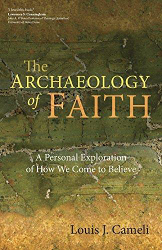 Picture of The Archaeology of Faith: A Personal Exploration of How We Come to Believe