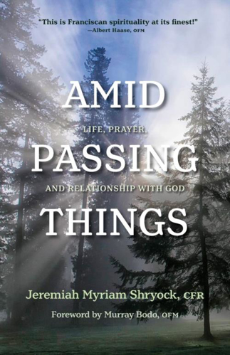 Picture of Amid Passing Things: Life, Prayer, and Relationship with God