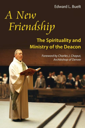 Picture of A New Friendship: The Spirituality and Ministry of the Deacon