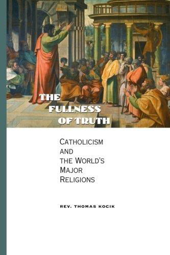 Picture of Fullness Of Truth: Catholicism and the World's Major Religions