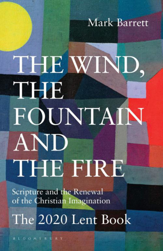 Picture of The Wind, the Fountain and the Fire: Scripture and the Renewal of the Christian Imagination, The 2020 Lent Book
