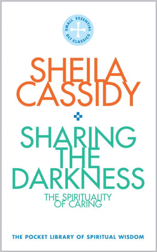 Picture of Sharing the Darkness: The Spirituality of Caring