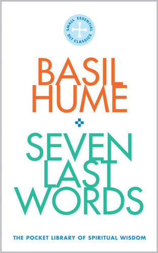 Picture of Seven Last Words: The Pocket Library of Spiritual Wisdom
