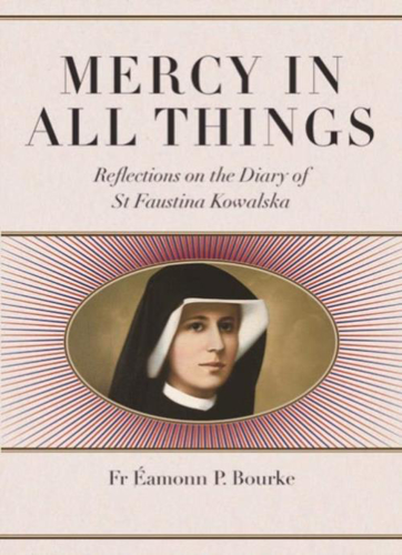 Picture of Mercy in all Things: Reflections on the Diary of St. Faustina Kowalski