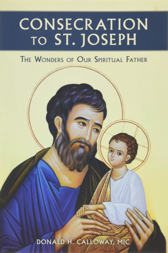 Picture of Consecration to St. Joseph: The Wonders of Our Spiritual Father