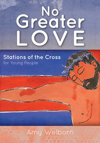 Picture of No Greater Love: Stations of the Cross for Young People