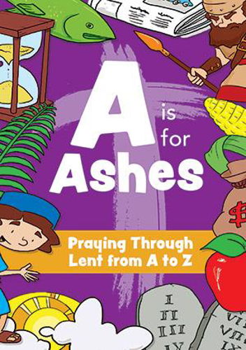 Picture of A is for Ashes: Praying Through Lent From A-Z