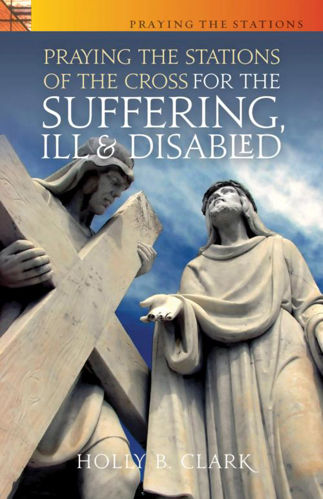 Picture of Praying the Stations of the Cross for the Suffering, Ill & Disabled