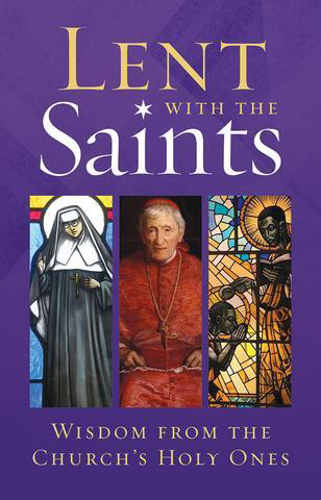 Picture of Lent with the Saints: Wisdom from the Church's Holy Ones