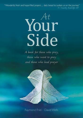 Picture of At Your Side: A Book For Those Who Pray, Those Who Want To Pray, And Those Who Lead Prayer