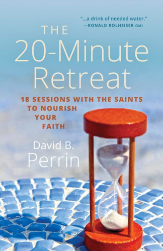 Picture of The 20-Minute Retreat: 18 Sessions with the Saints to Nourish Your Faith
