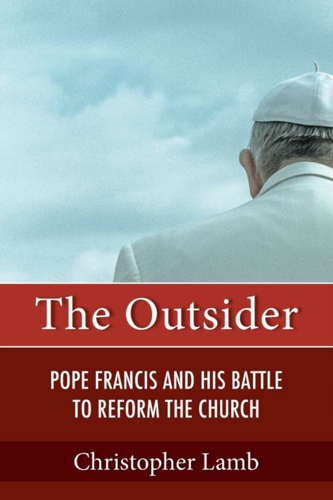 Picture of Outsider: Pope Francis and His Battle to Reform the Church
