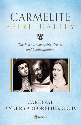 Picture of Carmelite Spirituality: The Way of Carmelite Prayer and Contemplation