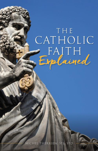 Picture of The Catholic Faith Explained
