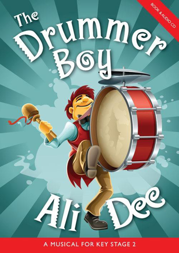 Picture of The Drummer Boy Ali Dee: A Musical for Key Stage 2