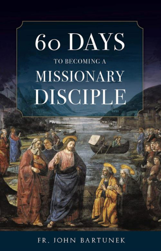 Picture of 60 Days to Becoming a Missionary Disciple