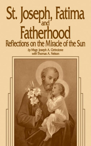Picture of St. Joseph, Fatima and Fatherhood: Reflections on the Miracle of the Sun