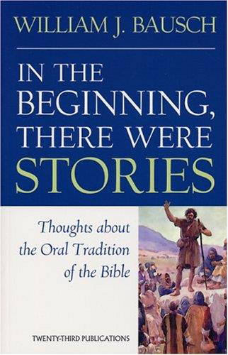 Picture of In the Beginning There Were Stories: Thoughts About the Oral Tradition of the Bible