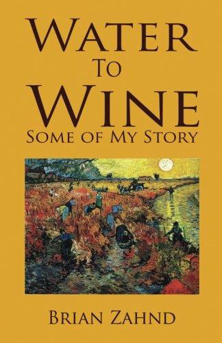 Picture of Water to Wine: Some of My Story