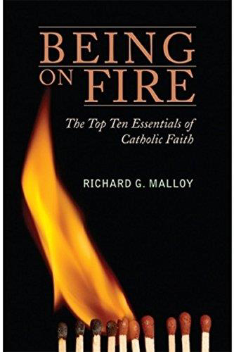 Picture of Being on Fire: The Top Ten Essentials of Catholic Faith