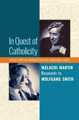 Picture of In Quest of Catholicity: Malachi Martin Responds to Wolfgang Smith
