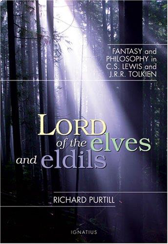 Picture of Lord of the Elves and Eldils: Fantasy and Philosophy in C.S. Lewis and J.R.R. Tolkien