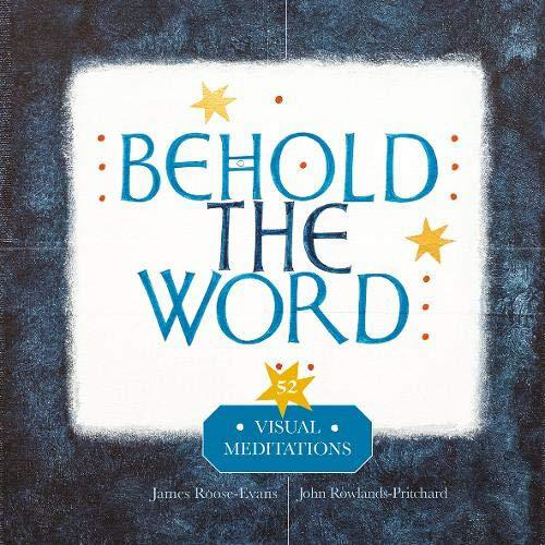 Picture of Behold the Word: Visual Meditations