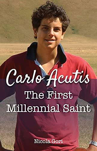 Picture of Carlo Acutis: The First Millennial Saint
