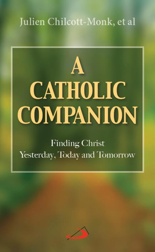 Picture of A Catholic Companion: Finding Christ Yesterday, Today and Tomorrow