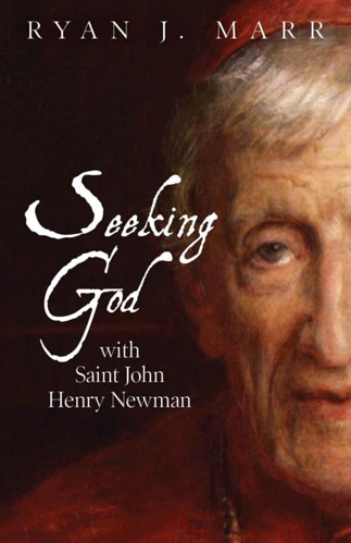 Picture of Seeking God with Saint John Henry Newman