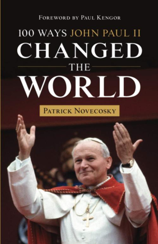 Picture of 100 Ways John Paul II Changed the World
