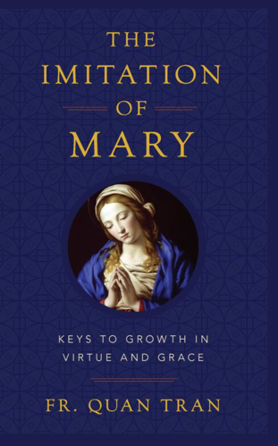 Picture of The Imitation of Mary: Keys to Growth in Virtue and Grace